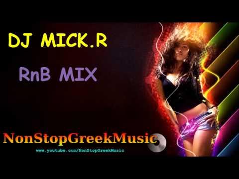 DJ Mick.R - Greek & International RnB Mix / NonStopGreekMusic
