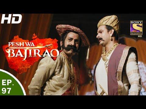 Peshwa Bajirao - पेशवा बाजीराव - Ep 97 - 6th Jun, 2017