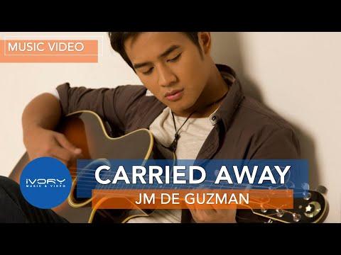 JM De Guzman   Carried Away   Official Music Video