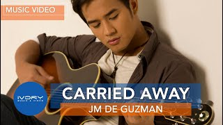 JM De Guzman - Carried Away (Official Music Video)