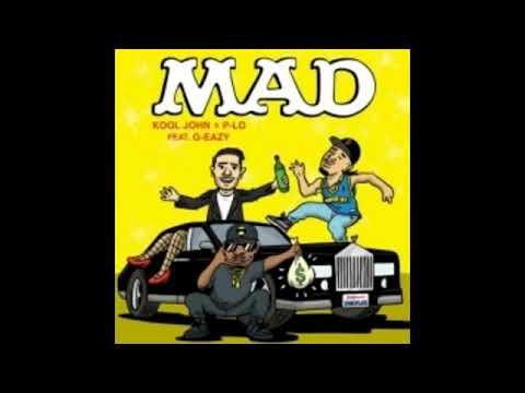 Kool John x P-LO ft. G- Eazy - MAD