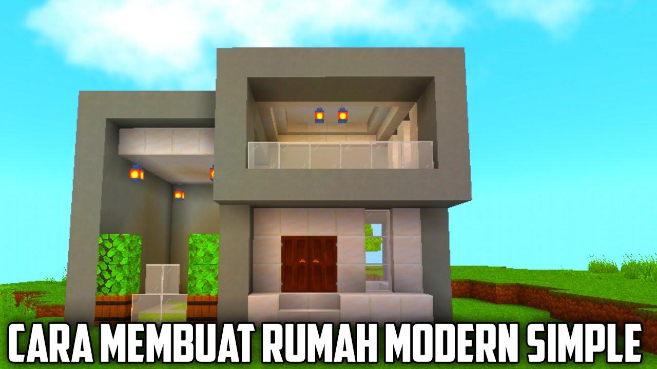 CARA MEMBUAT RUMAH MODERN SIMPLE DI MINECRAFT | MINECRAFT ...