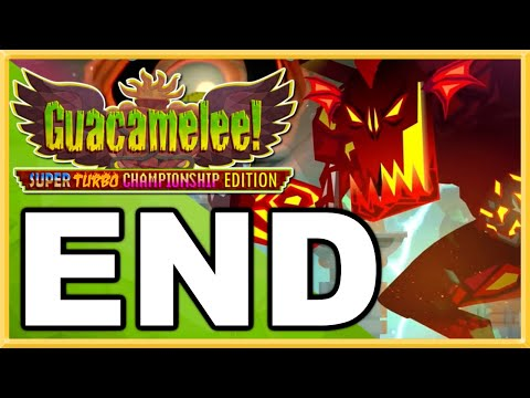 Guacamelee! Super Turbo Championship Edition WALKTHROUGH PLAYTHROUGH LET'S PLAY GAMEPLAY - END |