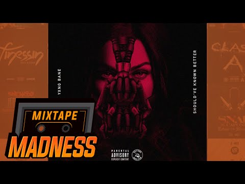 Yxng Bane - Should've Known Better | @MixtapeMadness
