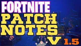 FORTNITE | Patch Notes v1.5 - Future Of The Game?