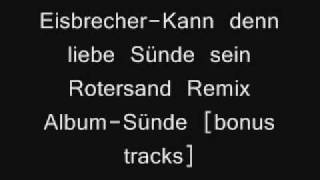 Eisbrecher kann denn liebe sünde sein rotersand remix.wmv