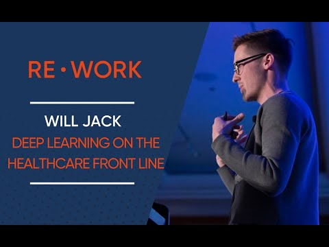 Bringing Deep Learning to The Front Lines of Healthcare - Will Jack #reworkDL