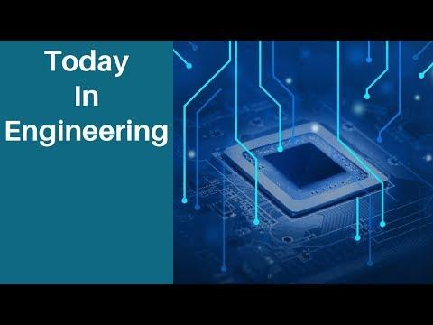 Today In Engineering (Episode 1)