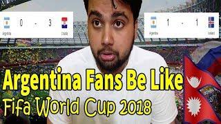 Fifa World Cup 2018 | Argentina Fans Be Like (Argentina Vs Croatia | Argentina Vs Iceland)