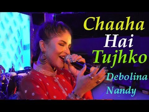 Chaaha Hai Tujhko    Mann    Cover By Debolina Nandy