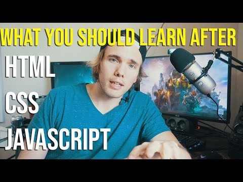 WHAT YOU NEED TO LEARN AFTER Javascript / HTML / CSS (Get Motivated)