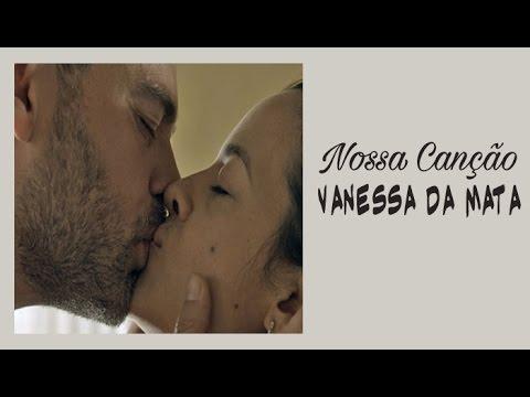 Nossa Canção Vanessa da Mata Tema de Domingas e César A Regra do Jogo Legendado HD