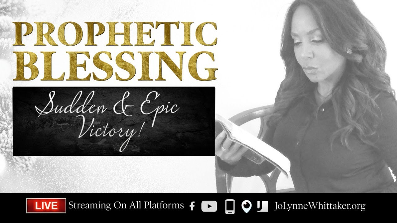 Prophetic Blessing - Sudden & Epic Victory