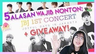 5 ALASAN WAJIB NONTON 'JBJ 1st Concert in JKT' ! + GIVEAWAY!! - JELI #9