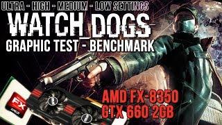 WATCH DOGS Benchmark | FX-8350 & Nvidia GeForce GTX 660 | Ultra-High-Medium-Low graphics comparison