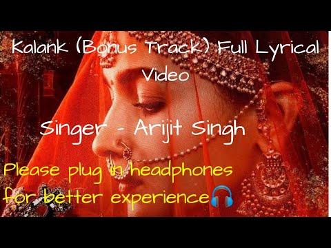 Kalank(Bonus Track) Full Lyrical Video. Arijit Singh, Shilpa Rao.