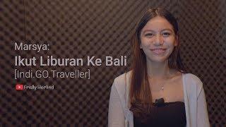 Download Video Marsya: Ikut Liburan ke Bali [Indi.GO.Traveller] MP3 3GP MP4