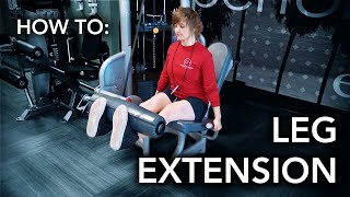 HOW TO: LEG EXTENSION