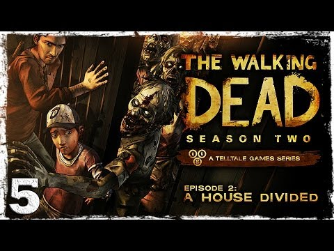 Смотреть прохождение игры Walking Dead: Season Two. # 5 -  Вот так встреча!