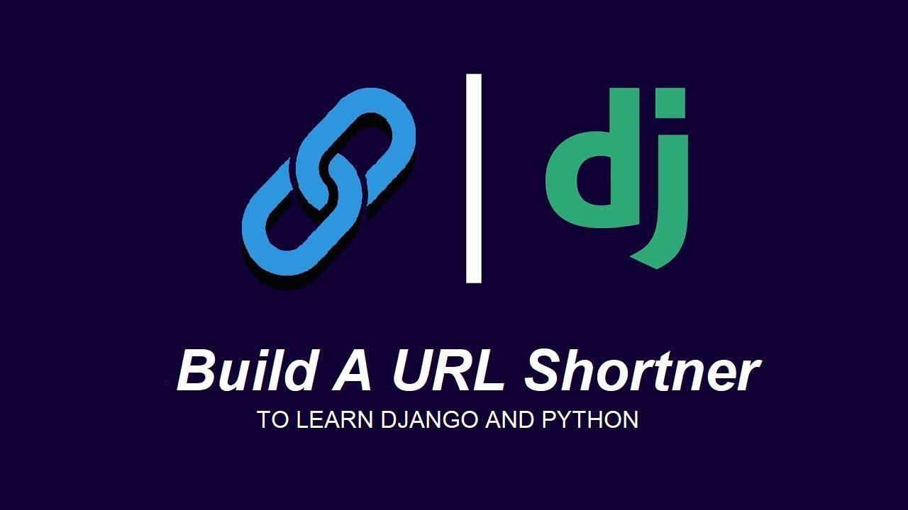How To Build A URL Shortner With Django