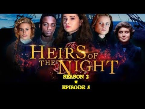 Download Heirs of the Night-Season 2, episode 5 | 𝗛𝗗 | ꧁Blue Phoenix꧂
