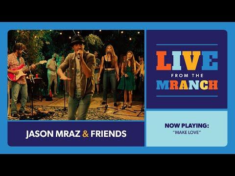 Jason Mraz - Make Love (Live from The Mranch)