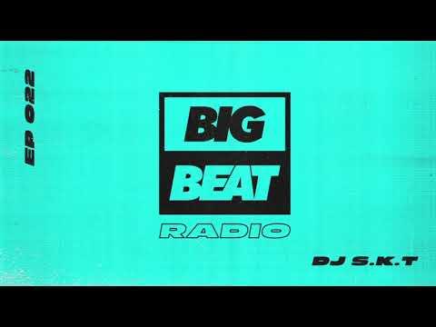 Big Beat Radio: EP 022 – DJ SKT