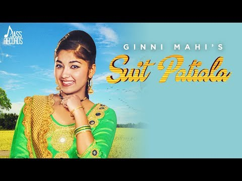 Suit Patiala | ( Full HD) | Ginni Mahi | New Punjabi Songs 2017 | Latest Punjabi Songs 2017