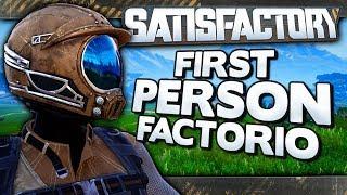 Satisfactory - First Person Factorio!