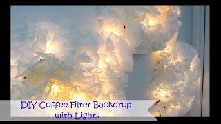DIY Coffee Filter Backdrop with Lights   SugarStil