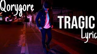 Qorygore - TRAGIC (lyric)