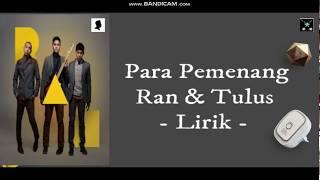 Ran & Tulus - Para Pemenang ( Lirik Lagu )