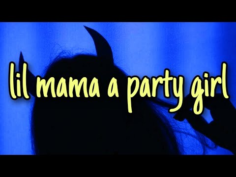 Party Girl – StaySolidRocky (TikTok Song) lil mama a party girl