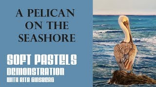 How to Paint a Pelican on the Seashore - Seascape Demonstration in Soft Pastels