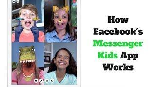 "How Facebook's ""Messenger Kids"" App Works in Real Life"
