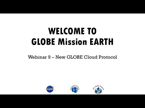 GLOBE Mission EARTH WEBINAR #9 / Newly Revised GLOBE Cloud P
