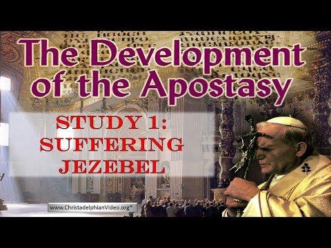The Development of the Apostasy: Class 1 - T'he Apocalypse Suffering Jezebel'