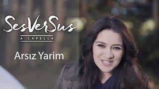 Arsız Yarim - SesVerSus (A Capella)