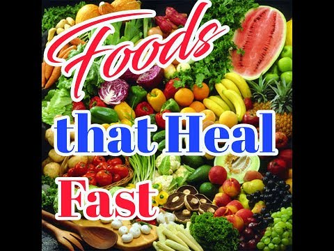 Foods that Heal Fast