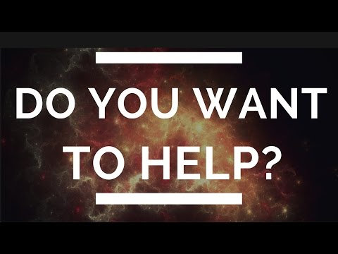 Lightworkers of the world -   (How You Can Help Others)
