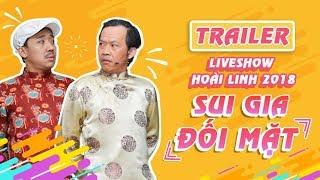 trailer liveshow hoai linh 2018 sui gia doi mat- hoai linh ft ma ngoc giau tran thanh cat phuong
