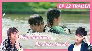 【INDO SUB】 Your Highness, The Class Monitor ???? TRAILER EP 12 ???? 班长殿下