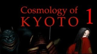 Cosmology of Kyoto - Exploration Adventure Game, Manly Playthrough Pt.1