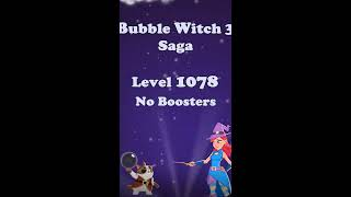 Bubble Witch 3 Saga Level 1078 No Boosters