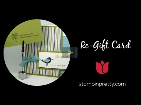 "Stampin' Pretty Tutorial:  How To Create A Card You Can ""Re-gift"""