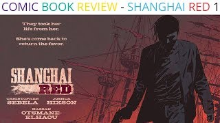 Comic Book Review - Shanghai Red 1 (37 Of 90 day challenge)