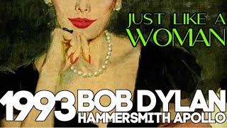 Bob Dylan Just Like A Woman PASSIONATE VOCAL EXCELLENT RECORDING Hammersmith, London 02 12 93