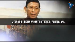 Menko Polhukam Wiranto Ditusuk Di Pandeglang