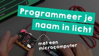 Missie 1 Programmeer je naam in licht (met een Microbit)