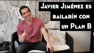 Javier Jiménez es bailarín con un Plan B